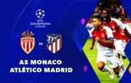 02h00 ngày 19/09, AS Monaco vs Atletico Madrid: Những người cùng khổ
