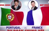 Video: Quý Bình chọn Pháp, Bình Minh chọn Bồ Đào Nha ở trận chung kết EURO 2016