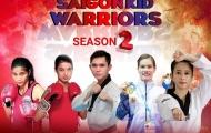 Saigon Kid Warriors mùa 2 chính thức trở lại: Mới lạ và hấp dẫn hơn