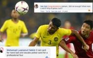 NHM Malaysia cay cú: '2 đỏ vì dùng tay chơi bóng, 2 vàng vì... chuyên nghiệp'