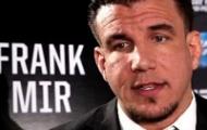 Chưa đấu, Frank Mir đã 'chào thua' trước Antonio Silva