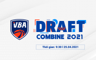 Tổng hợp thông tin về VBA Draft Combine 2021